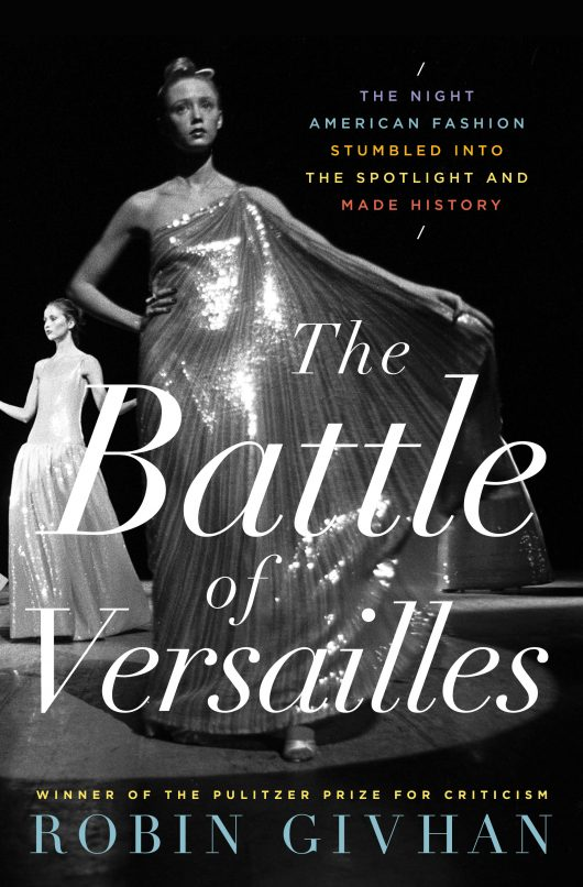 fashion books - The Battle of Versailles by Robin Givhan