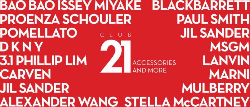 Club 21 ACCESSORIES