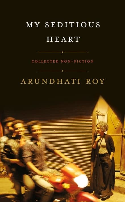 My Seditious Heart by Arundhati Roy. Best book launches 2019